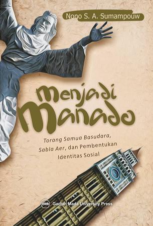 Menjadi Manado: Torang Samua Basudara Sabla Aer dan Pembentukan Identitas Sosial