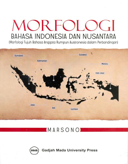 Morfologi Bahasa Indonesia dan Nusantara (Morfologi Tujuh Bahasa Anggota Rumpun Austronesia dalam Perbandingan)