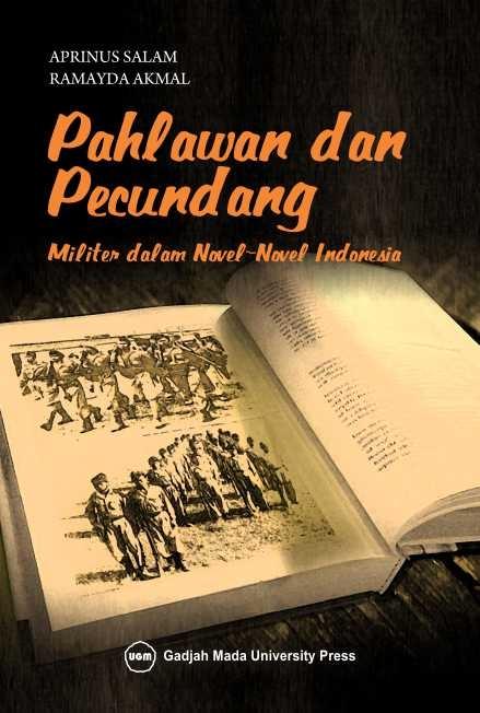 Pahlawan dan Pecundang Militer dalam Novel-Novel Indonesia