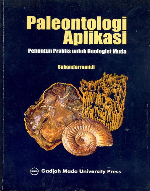 Paleontologi Aplikasi: Penuntun Praktis Untuk Geologist Muda