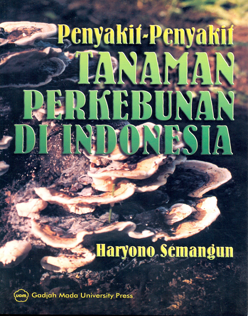 Penyakit Penyakit Tanaman Perkebunan di Indonesia