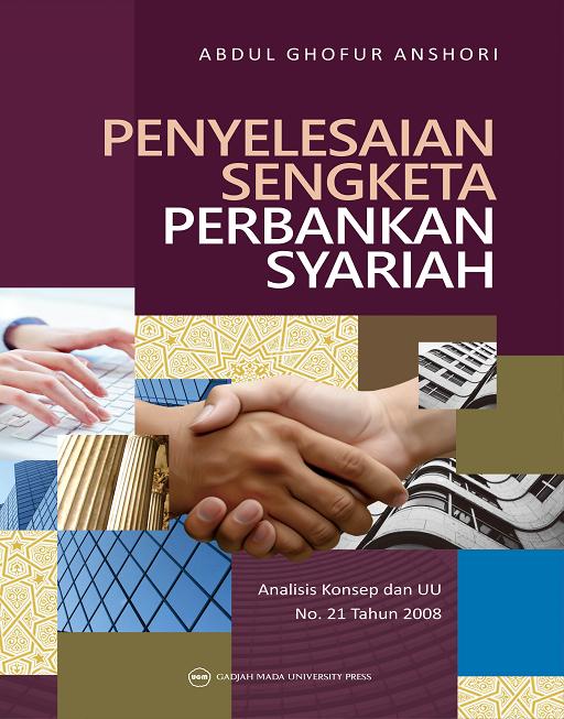 Penyelesaian Sengketa Perbankan Syariah : Analisis…