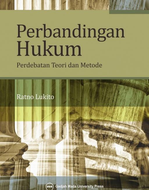 Perbandingan Hukum: Perdebatan Teori dan Metode