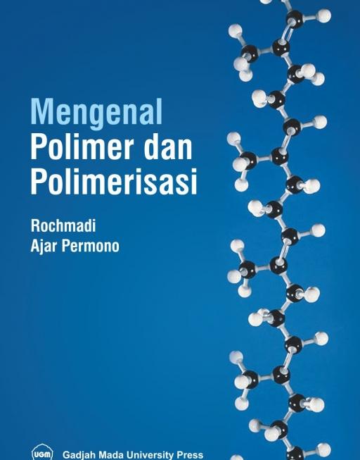 Mengenal Polimer dan Polimerisasi
