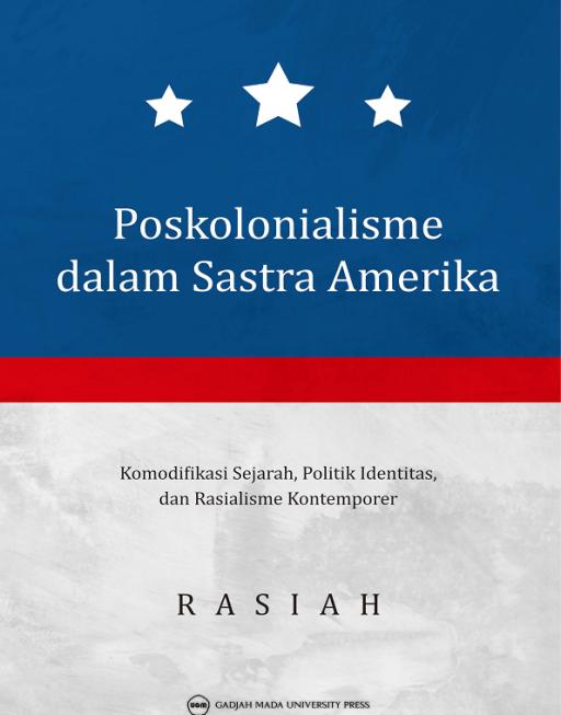 Poskolonialisme dalam Sastra Amerika: Komodifikasi Sejarah…