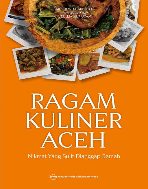 Ragam Kuliner Aceh: Nikmat yang Sulit…