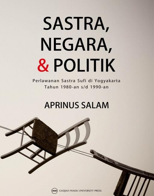 Sastra, Negara, dan Politik: Perlawanan Sastra Sufi di Yogyakarta Tahun 1980 an s/d 1990 an