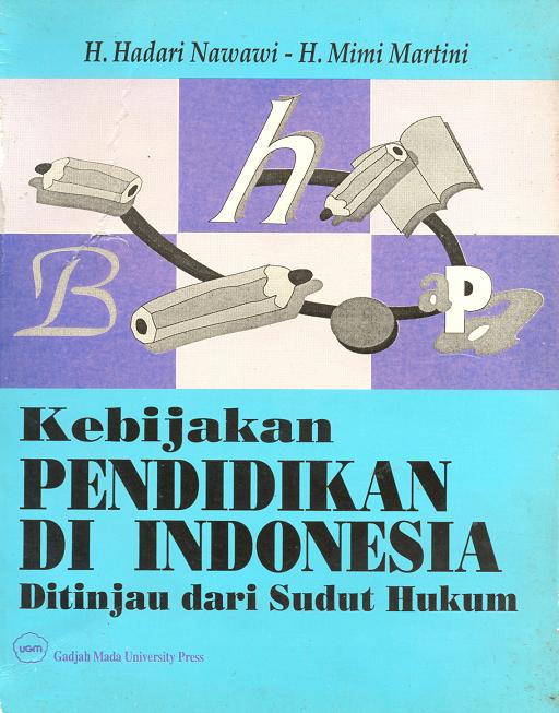 Kebijakan Pendidikan di Indonesia: Ditinjau Dari Sudut Hukum