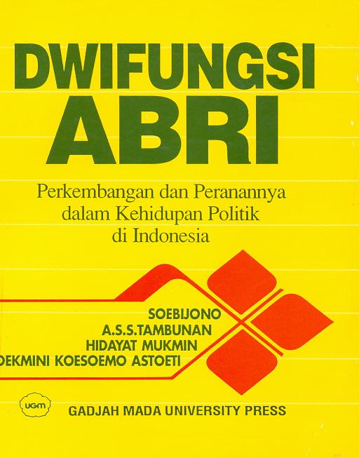 Dwifungsi ABRI: Perkembangan dan Peranannya dalam…