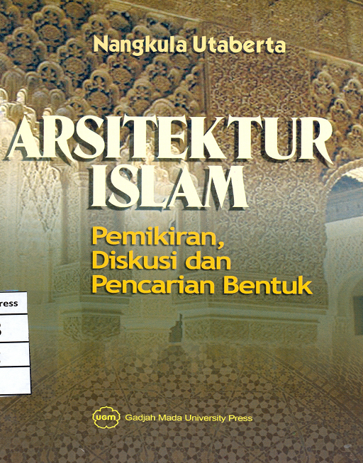 Arsitektur Islam: Pemikiran Diskusi dan Pencarian Bentuk