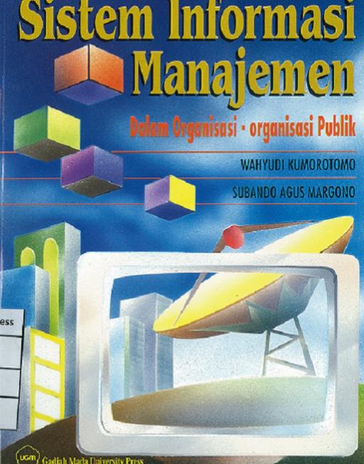 Sistem Informasi Manajemen: Dalam Organisasi-Organisasi Publik