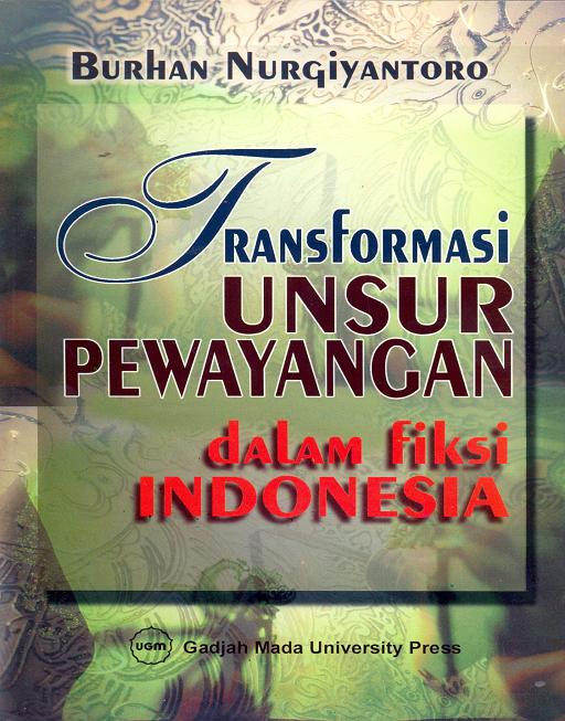 Transformasi Unsur Pewayangan dalam Fiksi Indonesia